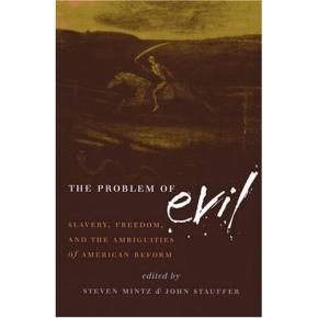 BOOK: Mintz & Stauffer, et. al. on the Problem of Evil &Slavery