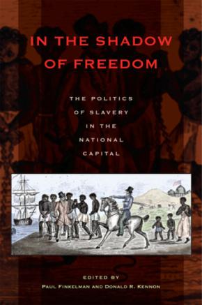 BOOK: Finkelman and Kennon Edited Volume on Slavery inD.C.