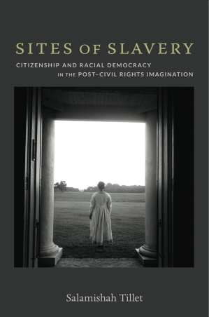 BOOK:  Tillet on Slavery, Citizenship, and Racial Democracy