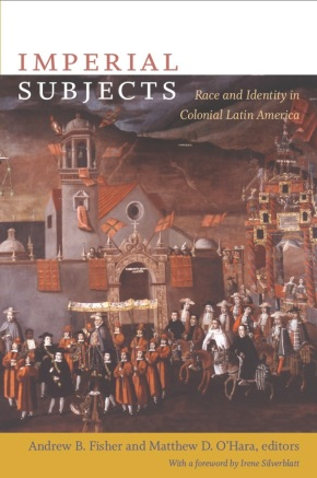 EDITED: Fisher and O'Hara Volume on Race in Colonial LatinAmerica
