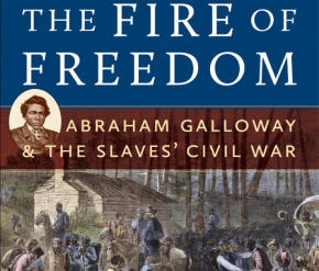 BOOK: Cecelski on Former Slave Turned Union Spy Abraham H.Galloway