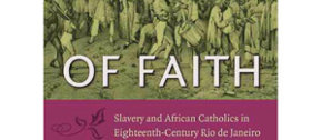 BOOK: Soares on Slavery, Catholicism, and Urban Life in Eighteenth-Century Rio