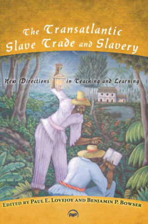 EDITED: Lovejoy and Bowser on Teaching the Atlantic SlaveTrade