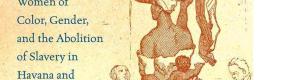 BOOK: Cowling on Women, Gender, Emancipation in Cuba &Brazil
