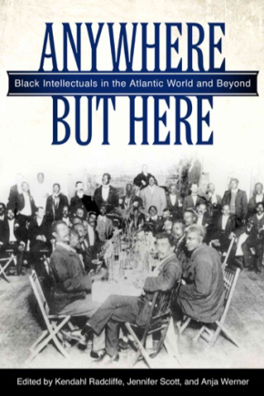 EDITED: Radcliffe, Scott, and Werner on Black Intellectuals in the AtlanticWorld