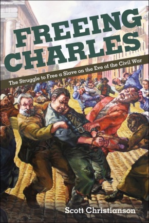 BOOK: Christianson on Charles Nalle, Freedom and the Civil War