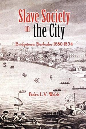Book Welch On Slavery In Bridgetown Barbados Adphd