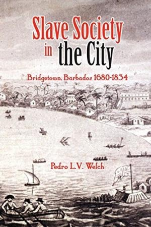 Welch_Cover_Slave_Society_Barbados